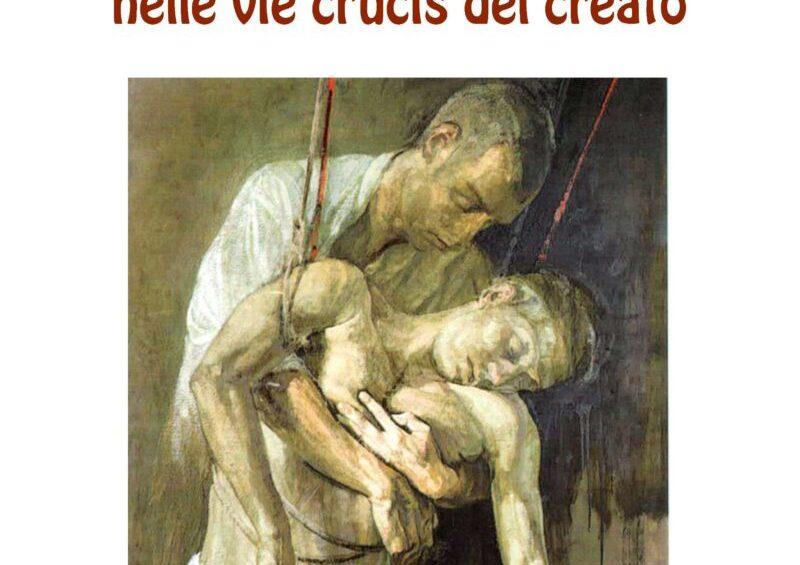 Passio Christi nelle vie crucis del Creato