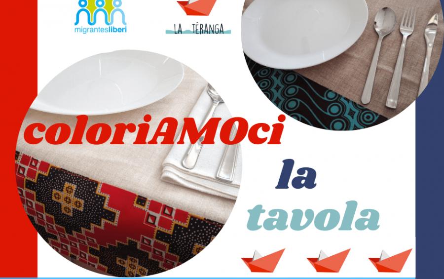 """ColoriAMOci la tavola, l'iniziativa della sartoria sociale """"La Teranga"""""""