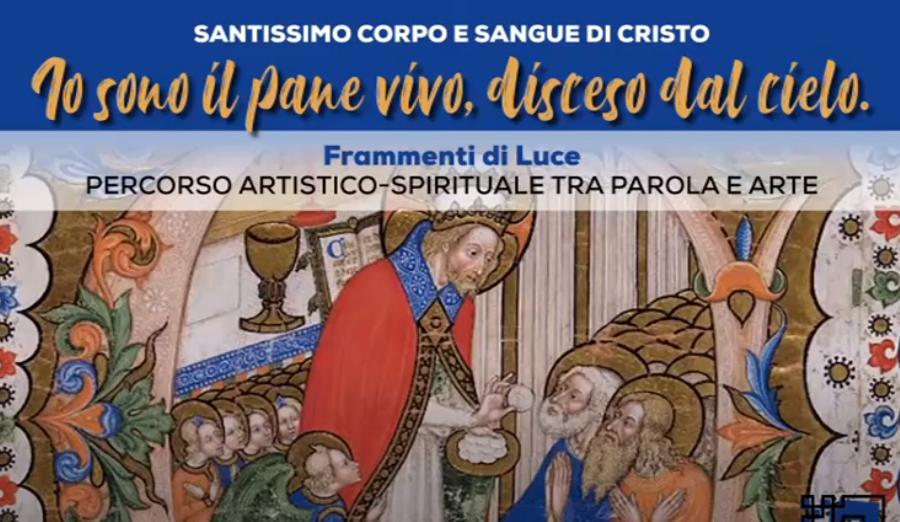 Solennità del Corpus Domini con Frammenti di Luce: Meditazione con Parola e arte